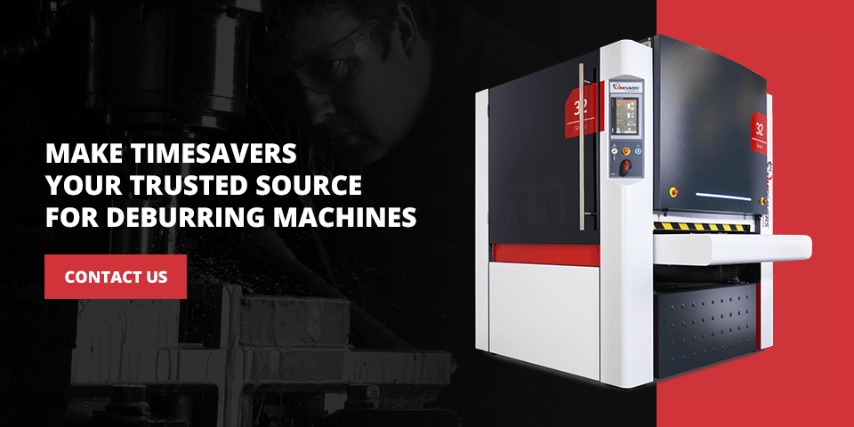 Make Timesavers Your Trusted Source for Deburring Machines