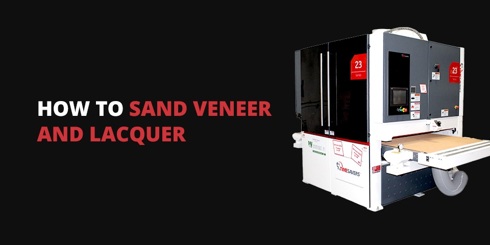 How to sand veneer and lacquer