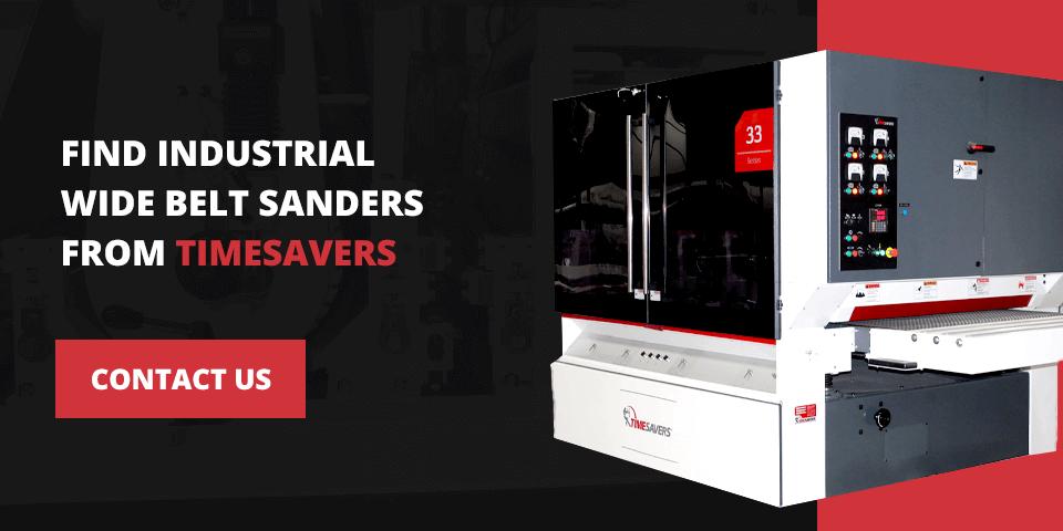 Find industrial wide belt sanders from Timesavers